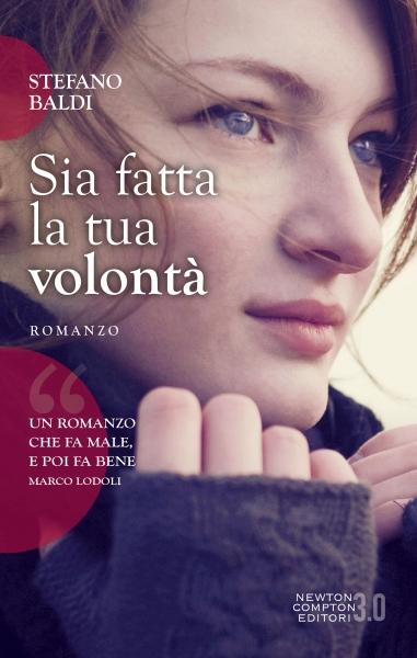 Sia fatta la tua volontà - Stefano Baldi